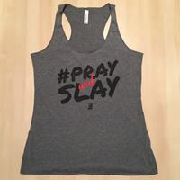 Ladies Pray and Slay Tank - Grey Triblend (Red & Black imprint)